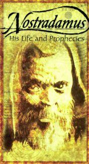 Nostradamus: His Life and Prophecies
