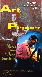 Art Pepper: Jazz Survivor : Art Pepper: Notes from a Jazz Survivor