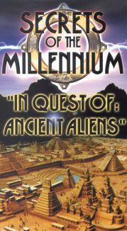 Secrets of the Millennium: In Quest of Ancient Aliens