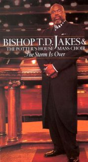 T.D. Jakes & the Potter's House Mass Choir: The Storm Is Over