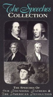The Speeches of Our Founding Fathers & the American Revolution