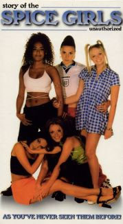 Spice Girls: The Story of the Spice Girls Unauthorized
