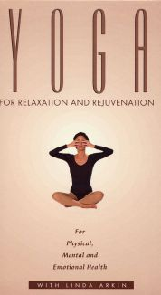 Yoga with Linda Arkin: Yoga for Relaxation and Rejuvenation