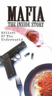 Mafia: The Inside Story - Killers of the Underworld