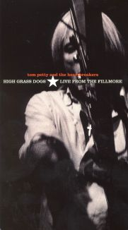 Tom Petty & the Heartbreakers High Grass Dogs: Live at the Fillmore