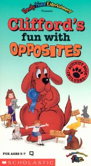 Clifford the Big Red Dog: Clifford's Fun with Opposites