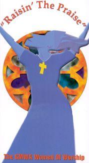 GMWA Women of Worship: Raisin' the Praise