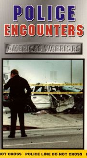 Police Encounters: America's Warriors