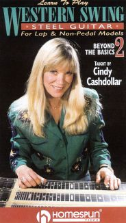 Cindy Cashdollar: Learn to Play Western Swing Steel Guitar, Vol. 2 - Beyond the Basics