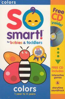 So Smart!: Baby's Beginnings: Colors