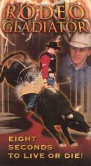 Rodeo Gladiator: Eight Seconds to Live or Die