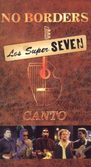 Los Super Seven: No Borders - Canto