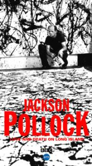 Jackson Pollock: Love & Death On Long Island