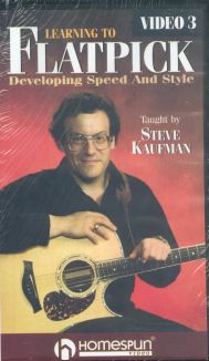 Steve Kaufman: Learning to Flatpick, Vol. 3 - Developing Speed and Style