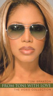 Toni Braxton: From Toni With Love...The Video Collection