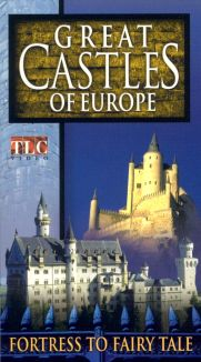 Great Castles of Europe: Fortress to Fairy Tale