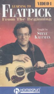 Steve Kaufman: Learning to Flatpick, Vol. 1 - From the Beginning
