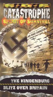 S.O.S. Catastrophe: Spirit of Survival - The Hindenburg and Blitz Over Britain