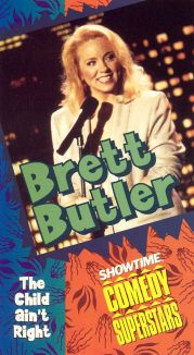 Brett Butler: The Child Ain't Right