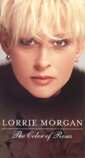 Lorrie Morgan: The Color of Roses