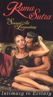 Kama Sutra: The Sensual Art of Lovemaking - Intimacy to Ectasy
