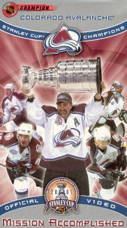 The Official 2001 Stanley Cup Championship: Colorado Avalanche - Mission Accomplished