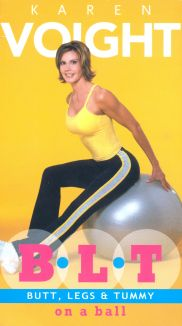 Karen Voight: B.L.T. - Butt, Legs & Tummy on a Ball