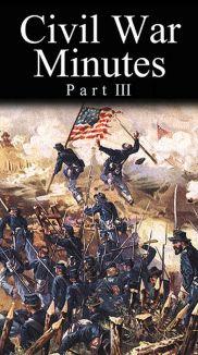 Civil War Minutes: Union, Part III