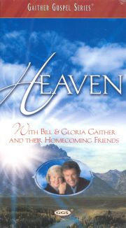 Heaven with Bill and Gloria Gaither and Their Homecoming Friends