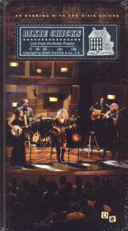 The Dixie Chicks: An Evening with the Dixie Chicks