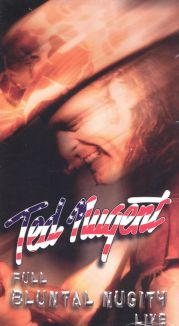 Ted Nugent Full Bluntal Nugity