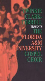 Twinkie Clark-Terrell Presents the Florida A&M University Gospel Choir