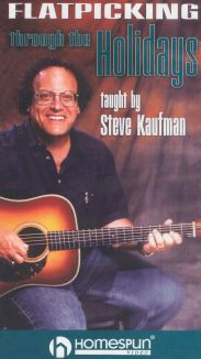 Steve Kaufman: Flatpicking Through the Holidays