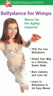 Bellydance for Wimps: Moves for the Agility Impaired