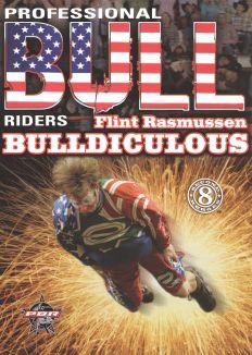 Pro Bull Riders: Bulldiculous - Flint Rasmussen