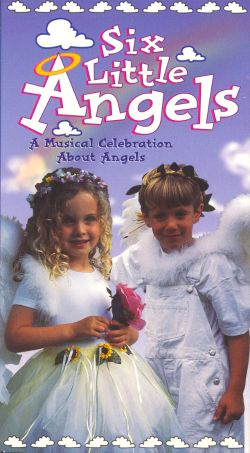 Six Little Angels: A Musical Celebration About Angels