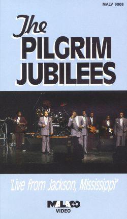 The Pilgrim Jubilees: Live From Jackson, Mississippi