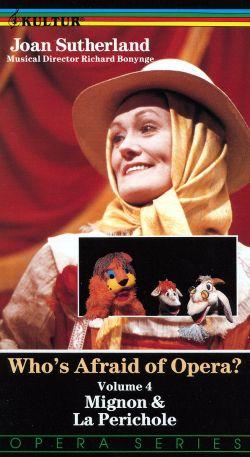 Who's Afraid of Opera? Vol. 4: Mignon and La Perichole