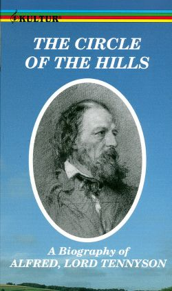The Circle of the Hills: A Biography of Alfred, Lord Tennyson