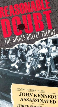 Reasonable Doubt: The Single Bullet Theory