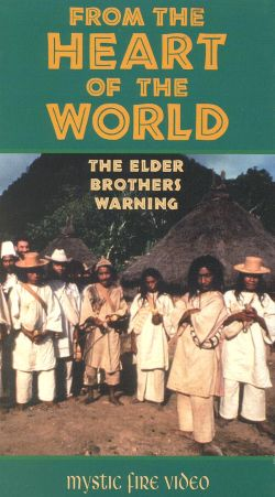 From the Heart of the World: The Elder Brother's Warning