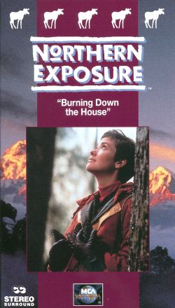 Northern Exposure: Burning Down the House