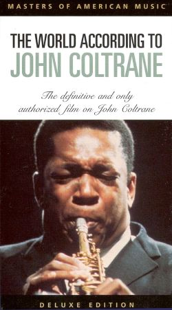 John Coltrane: The World According to John Coltrane