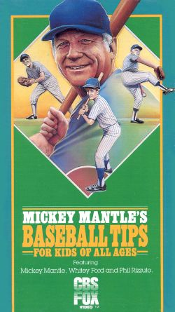 Mickey Mantle's Baseball Tips for Kids of All Ages