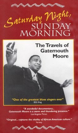 Saturday Night, Sunday Morning: Gatemouth Moore