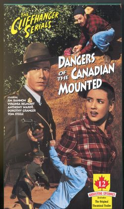 Dangers of the Canadian Mounted [Serial]