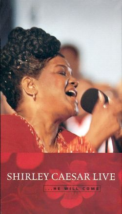 Shirley Caesar: He Will Come