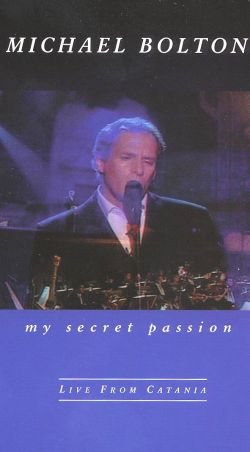 Michael Bolton: My Secret Passion