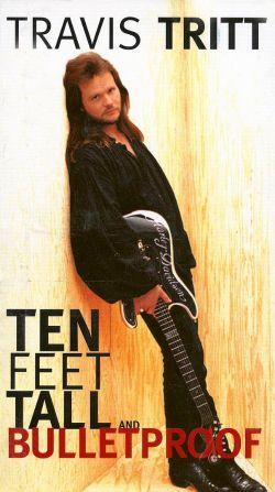 Travis Tritt: Ten Feet Tall and Bulletproof