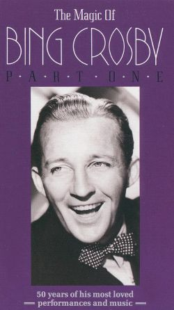 The Magic of Bing Crosby, Part 1